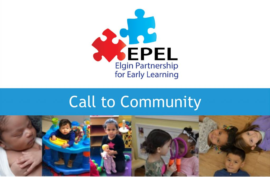 The Elgin Partnership for Early Learning (EPEL) will host a Call to Community on April 12, 2019